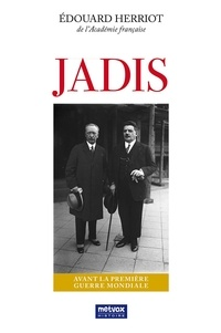 Edouard Herriot - Jadis - Avant la Première Guerre mondiale.