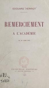 Edouard Herriot - Remerciement à l'Académie - Le 26 juin 1947.