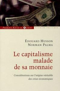Le capitalisme malade de sa monnaie - Considérations sur lorigine véritable des crises économiques.pdf