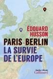 Edouard Husson - Paris - Berlin : la survie de l'Europe.