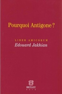 Histoiresdenlire.be Pourquoi Antigone ? - Liber Amicorum Edouard Jakhian Image