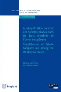 Edouard-Jean Navez et Yves De Cordt - La simplification du droit des sociétés privées dans les Etats membres de l'Union européenne.