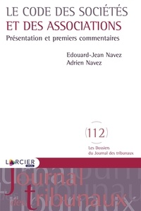 Edouard-Jean Navez et Adrien Navez - Le code des sociétés et des associations - Présentation et premiers commentaires.