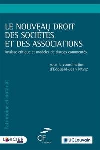 Edouard-Jean Navez - Le nouveau droit des sociétés et des associations - Analyse critique et modèles de clauses commentés.