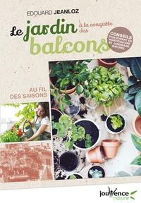 Le Jardin A La Conquete Des Balcons Edouard Jeanloz Decitre