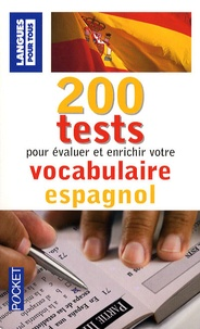 Edouard Jimenez - 200 Tests pour évaluer et enrichir votre vocabulaire espagnol.