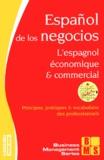 Edouard Jimenez et Jean Chapron - L'espagnol économique et commercial : Español de los negocios - 60 dossiers & 100 tests sur la langue des affaires.
