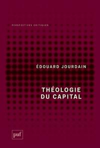 Edouard Jourdain - Théologie du capital.