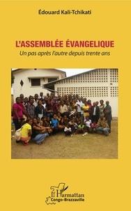 Meilleurs livres audio torrents télécharger L'Assemblée évangélique  - Un pas après l'autre depuis trente ans in French par Edouard Kali-Tchikati 9782140128301