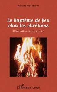 Histoiresdenlire.be Le baptême de feu chez les chrétiens - Bénédiction ou jugement ? Image