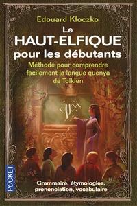 Edouard Kloczko - Le haut-elfique pour les débutants.