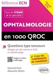 Edouard Koch et Alexandre Sellam - Ophtalmologie en 1000 QROC et QCM.
