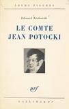 Edouard Krakowski - Un témoin de l'Europe des Lumières, le comte Jean Potocki.