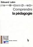 Edouard Labin - Comprendre la pédagogie.