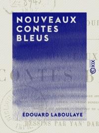 Edouard Laboulaye - Nouveaux Contes bleus.