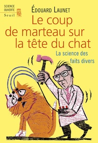 Le coup de marteau sur la tête du chat - La science des faits divers.pdf
