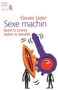 Sexe machin - Quand la science explore la sexualité.pdf