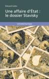 Edouard Leduc - Une affaire d'état : le dossier Stavisky.