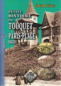 Galabria.be Petite histoire du Touquet et de Paris-Plage Image