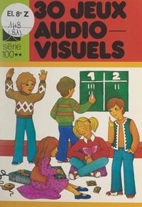 Edouard Limbos et Jacques Blézot - 30 jeux audio-visuels.