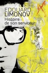 Edouard Limonov - Histoire de son serviteur.