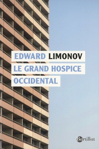 Edouard Limonov - Le grand hospice occidental.