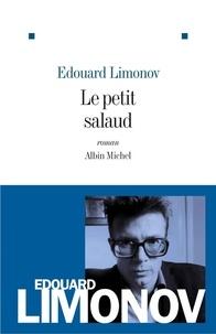 Edouard Limonov - Le petit salaud.