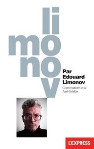 Edouard Limonov et Axel Gyldén - Limonov par Edouard Limonov.