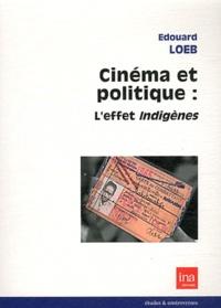 Edouard Loeb - Cinéma et politique : l'effet indigènes.