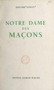 Edouard Longue - Notre Dame des maçons.