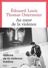Edouard Louis et Thomas Ostermeier - Au coeur de la violence.