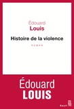 Edouard Louis - Histoire de la violence.