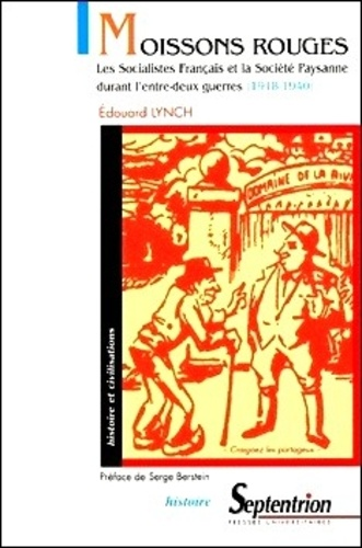 Moissons rouges. Les Socialistes Français et la Société Paysanne durant l'entre-deux guerres (1918-1940)