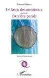 Edouard Mabanza - Bruit des tombeaux - Suivi de L'Arrière parole.