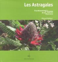 Edouard Makhoul - Les Astragales - A la découverte de la flore libanaise.