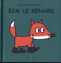 Edouard Manceau - Bim le renard.