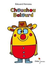 Edouard Manceau - Chouchou balourd.