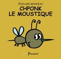 Edouard Manceau - Chponk le moustique.