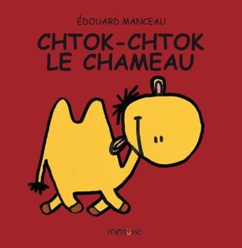 Edouard Manceau - Chtok-Chtok le chameau.