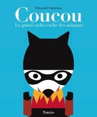 Edouard Manceau - Coucou - Le grand cache-cache des animaux.