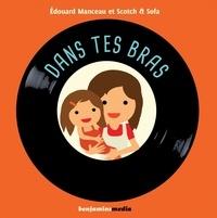 Edouard Manceau et  Scotch & Sofa - Dans tes bras. 1 CD audio