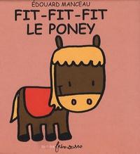 Edouard Manceau - Fit-Fit-Fit le Poney.