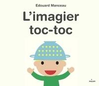 Edouard Manceau - L'imagier toc-toc.