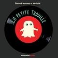 Edouard Manceau et Alexis HK - La petite trouille. 1 CD audio MP3
