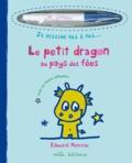 Edouard Manceau - Le petit dragon au pays des fées.