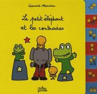 Edouard Manceau - Le petit éléphant et les contraires.