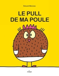 Edouard Manceau - Ma poule  : Le pull de ma poule.