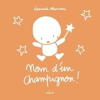 Edouard Manceau - Nom d'un champignon!.