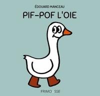 Edouard Manceau - Pif-Pof l'oie.