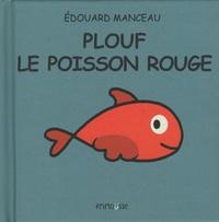 Edouard Manceau - Plouf le poisson rouge.